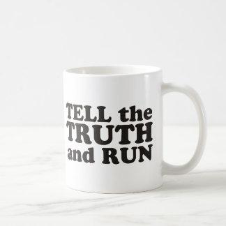 Tell the Truth and Run Coffee Mug