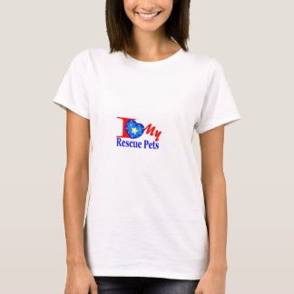 """""""Tell The World"""" I Love My Rescue Pets T-Shirt"""