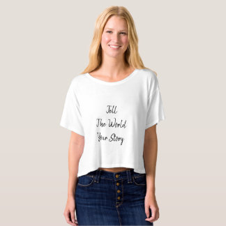 Tell the World your story - shirt