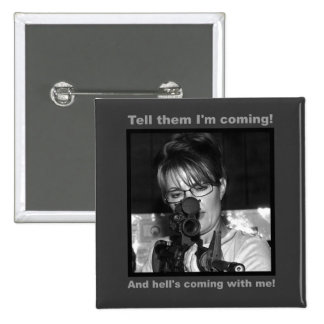 Tell them I'm Coming - Sarah Palin 2 Inch Square Button