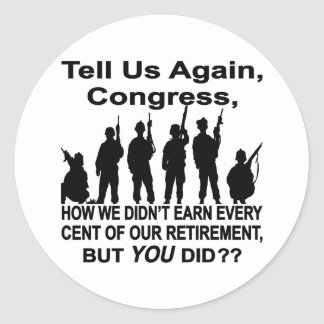 Tell Us How Congress Not Military Earned Retire $$ Sticker