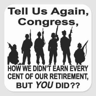 Tell Us How Congress Not Military Earned Retire $$ Stickers