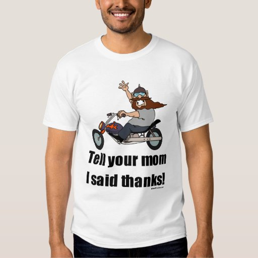 Tell your mom thanks tshirt