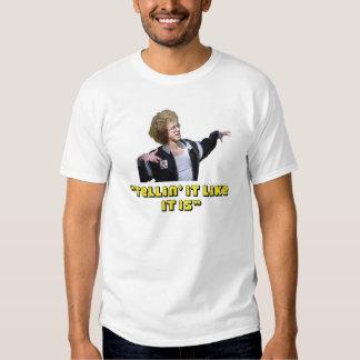 Tellin' it like it is shirt