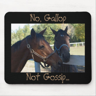 telling secrets, No, Gallop, Not Gossip..., Pho... Mouse Pad