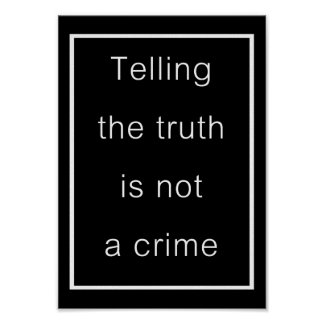 Telling the truth is not a crime (black poster) poster