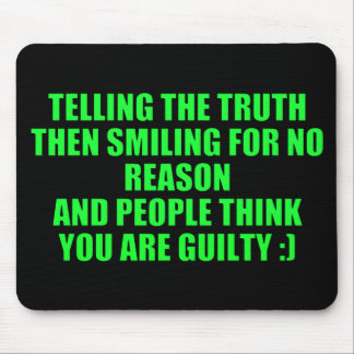 TELLING THE TRUTH LAUGHING LOOK GUILTY HUMOR COMME MOUSE PAD