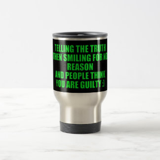 TELLING THE TRUTH LAUGHING LOOK GUILTY HUMOR COMME TRAVEL MUG