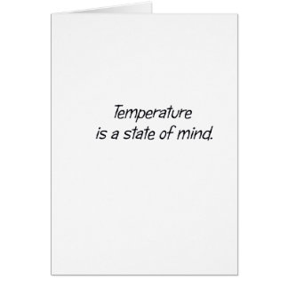 Temperature is a State of Mind Card