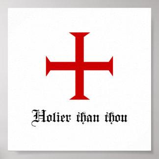 Templar Cross   Holier Than Thou Poster