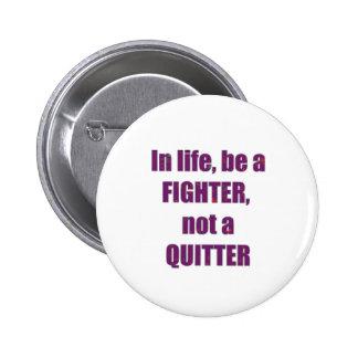TEMPLATE Customer Reseller FIGHTER QUITTER Wisdom Pinback Buttons