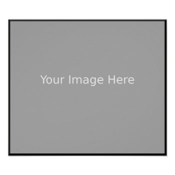 Template For Your Picture - Poster by DigitalDreambuilder at Zazzle