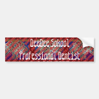 Template: PROFESSIONAL DENTIST Replace Text Image Bumper Sticker
