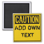 Template Sign- Caution (Add Own Text) Refrigerator Magnet