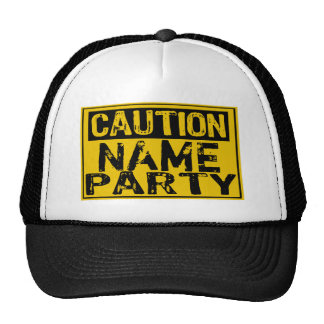 Template Sign - Caution Party (Add Own Text) Mesh Hat