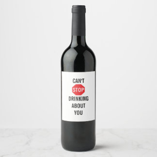 Template Text design CAN'T STOP DRINKING ABOUT YOU Wine Label