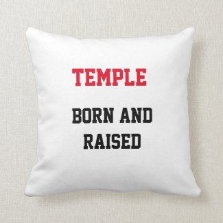 Temple Born and Raised Throw Pillow