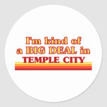 TEMPLE CITYaI am kind of a BIG DEAL in Temple City Stickers
