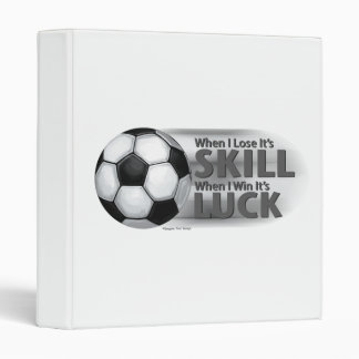 TempLose Skill Win Luck Soccer Vinyl Binders