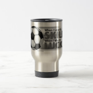 TempLose Skill Win Luck Soccer Travel Mug