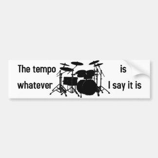 tempo is whatever I say Bumper Sticker