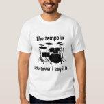 tempo is whatever I say Tshirt