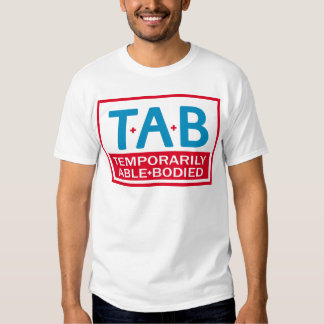 Temporarily Able Bodied Shirt