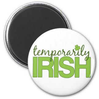 Temporarily Irish 2 Inch Round Magnet