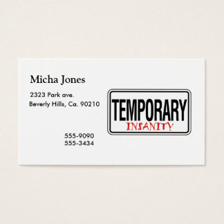Temporary Insanity Road Sign Business Card
