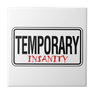 Temporary Insanity Road Sign Small Square Tile