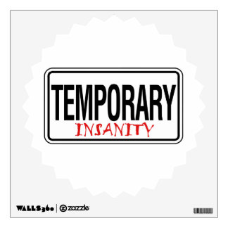 Temporary Insanity Road Sign Wall Sticker