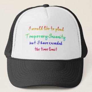 Temporary Insanity Trucker Hat