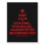 [Skull crossed bones] keep calm and schlemiel, schlimazel, hasenpfeffer incorporated!  Temporary Tattoos