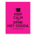 [Cup] keep calm and drink hot cocoa  Temporary Tattoos