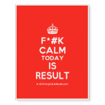 [Crown] f*#k calm today is result  Temporary Tattoos