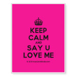[Crown] keep calm and say u love me  Temporary Tattoos