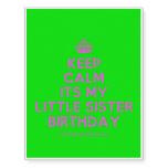 [Crown] keep calm its my little sister birthday  Temporary Tattoos