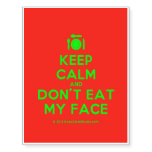 [Cutlery and plate] keep calm and don't eat my face  Temporary Tattoos