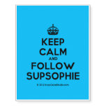 [Crown] keep calm and follow supsophie  Temporary Tattoos
