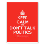 [Crown] keep calm and don't talk politics  Temporary Tattoos