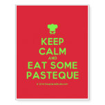 [Chef hat] keep calm and eat some pasteque  Temporary Tattoos
