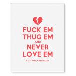 [Broken heart] fuck em thug em and never love em  Temporary Tattoos (no background)
