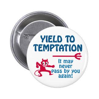 Temptation button