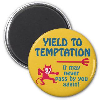 Temptation magnet