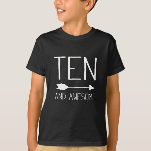 Ten And Awesome 10th Birthday Gift T_Shirt
