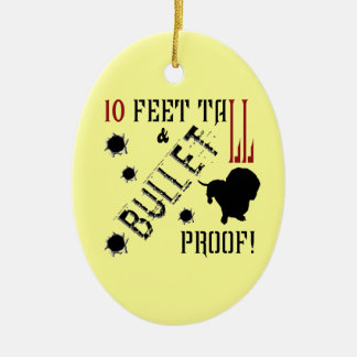 Ten Feet Tall and Bullet Proof! Double-Sided Oval Ceramic Christmas Ornament