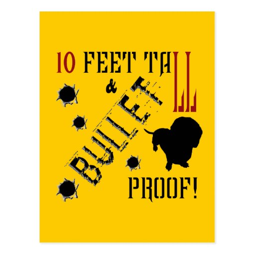 Ten Feet Tall and Bullet Proof! Postcard