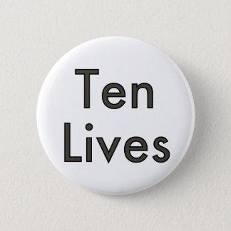 Ten Lives! Pinback Button