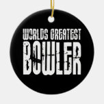 Ten Pin Bowling & Bowlers : Worlds Greatest Bowler Christmas Ornament