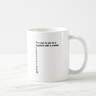 Ten Ways To Win An Argument With A Woman Coffee Mug